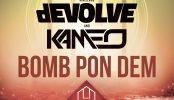 "dEVOLVE & Kameo ""Bomb Pon Dem"""